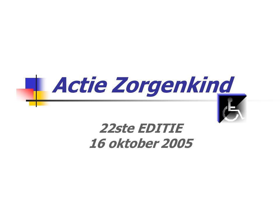 Actie Zorgenkind 22ste EDITIE 16 oktober 2005