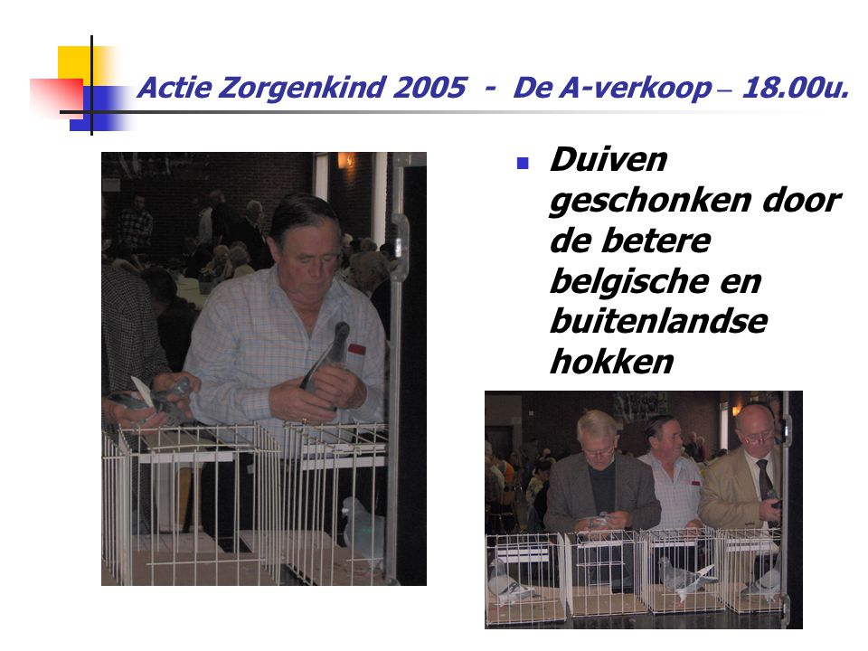 Actie Zorgenkind 2005 - De A-verkoop – 18.00u.