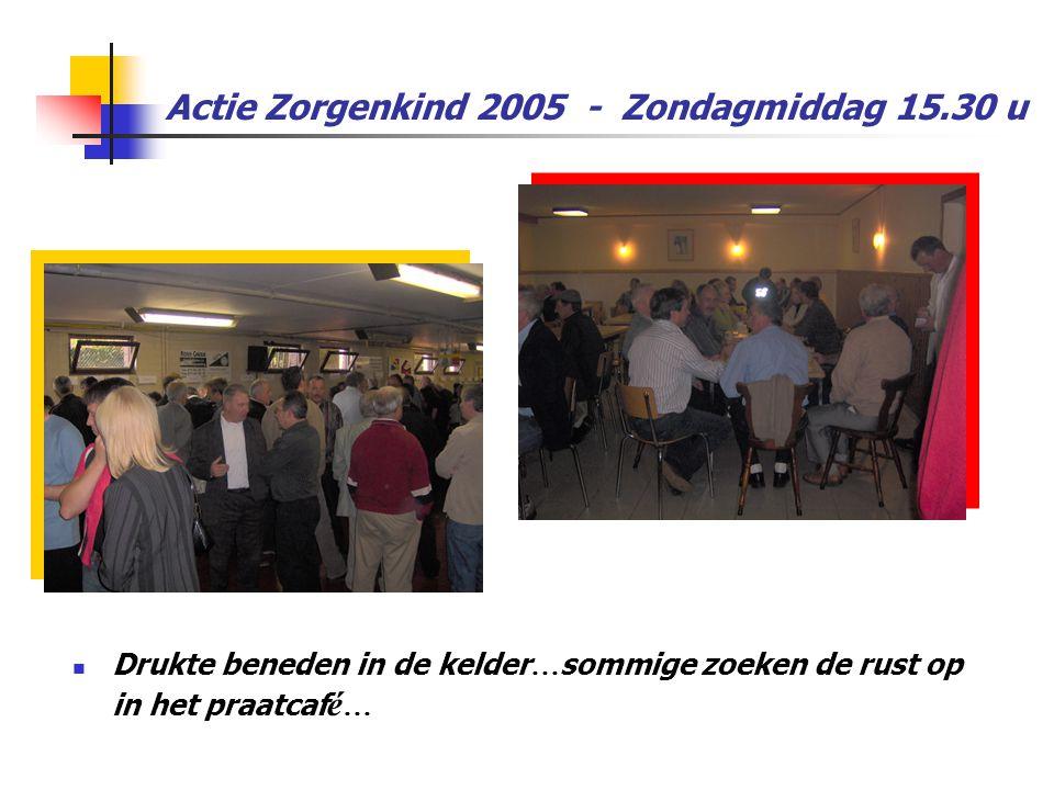 Actie Zorgenkind 2005 - Zondagmiddag 15.30 u