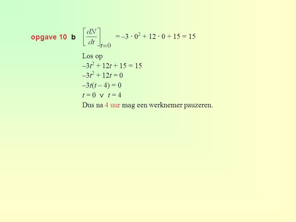 opgave 10 b = –3 · 02 + 12 · 0 + 15 = 15. Los op. –3t2 + 12t + 15 = 15. –3t2 + 12t = 0. –3t(t – 4) = 0.