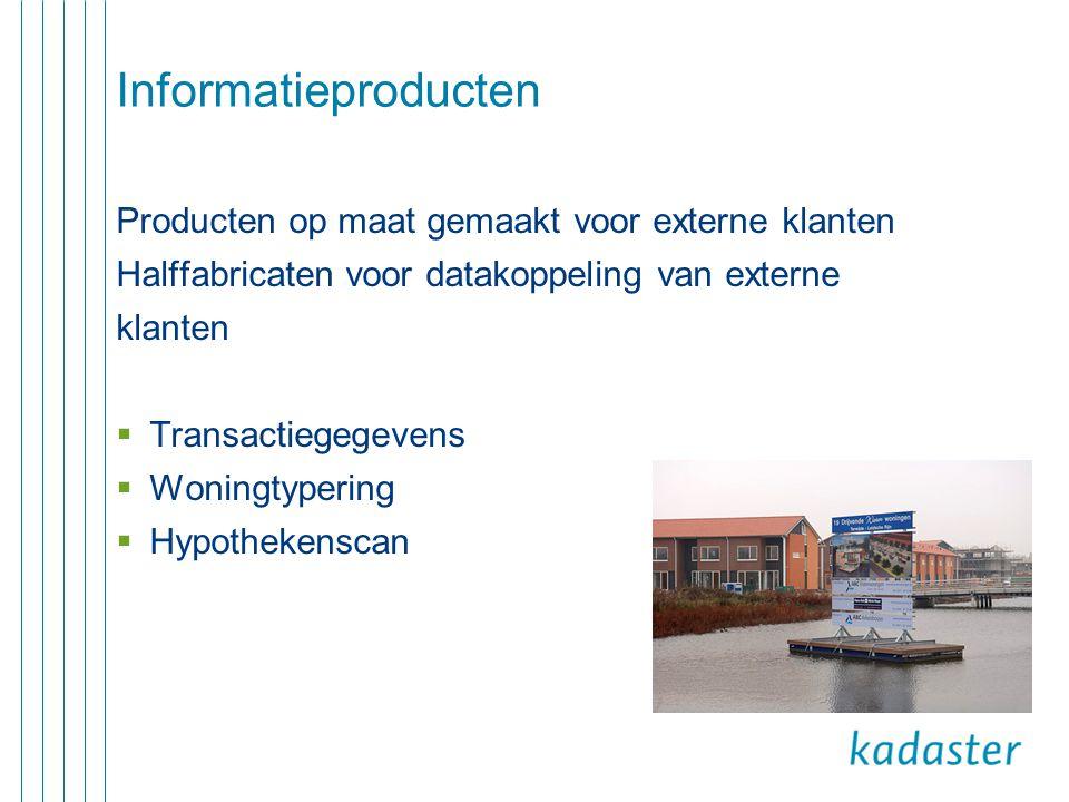 Informatieproducten Producten op maat gemaakt voor externe klanten