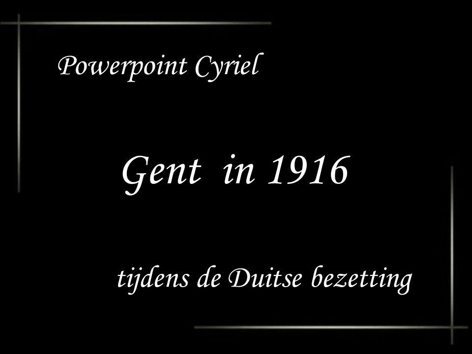 Powerpoint Cyriel Gent in 1916 tijdens de Duitse bezetting