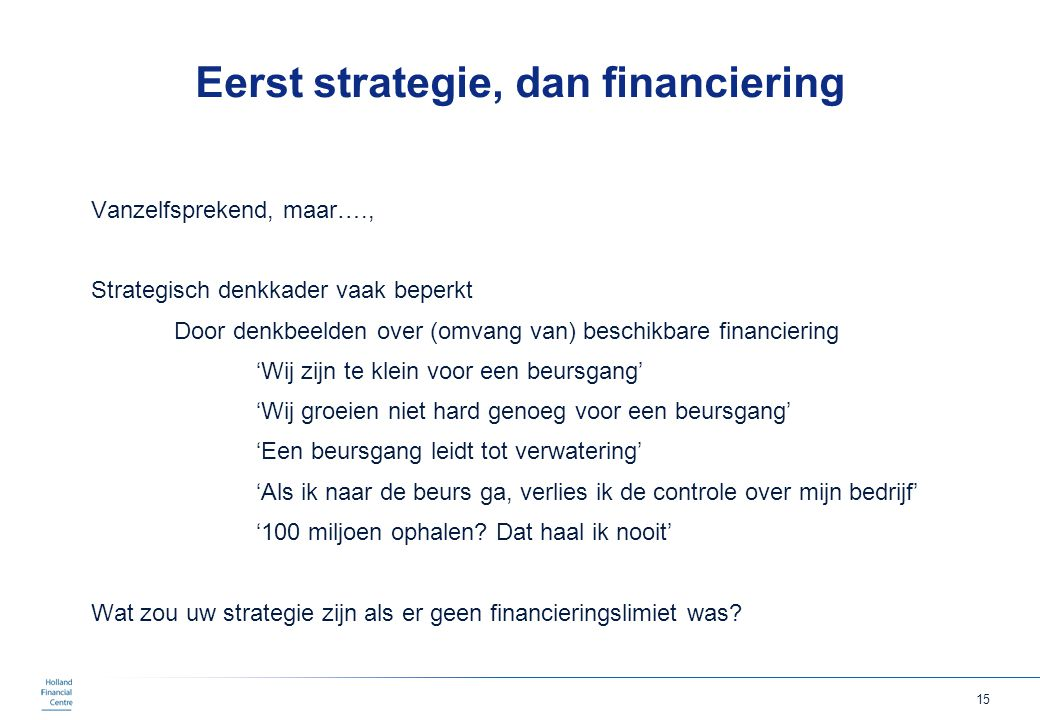 Eerst strategie, dan financiering