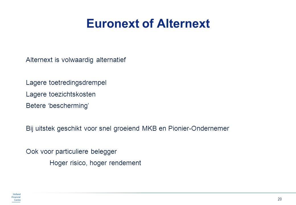 Euronext of Alternext Alternext is volwaardig alternatief