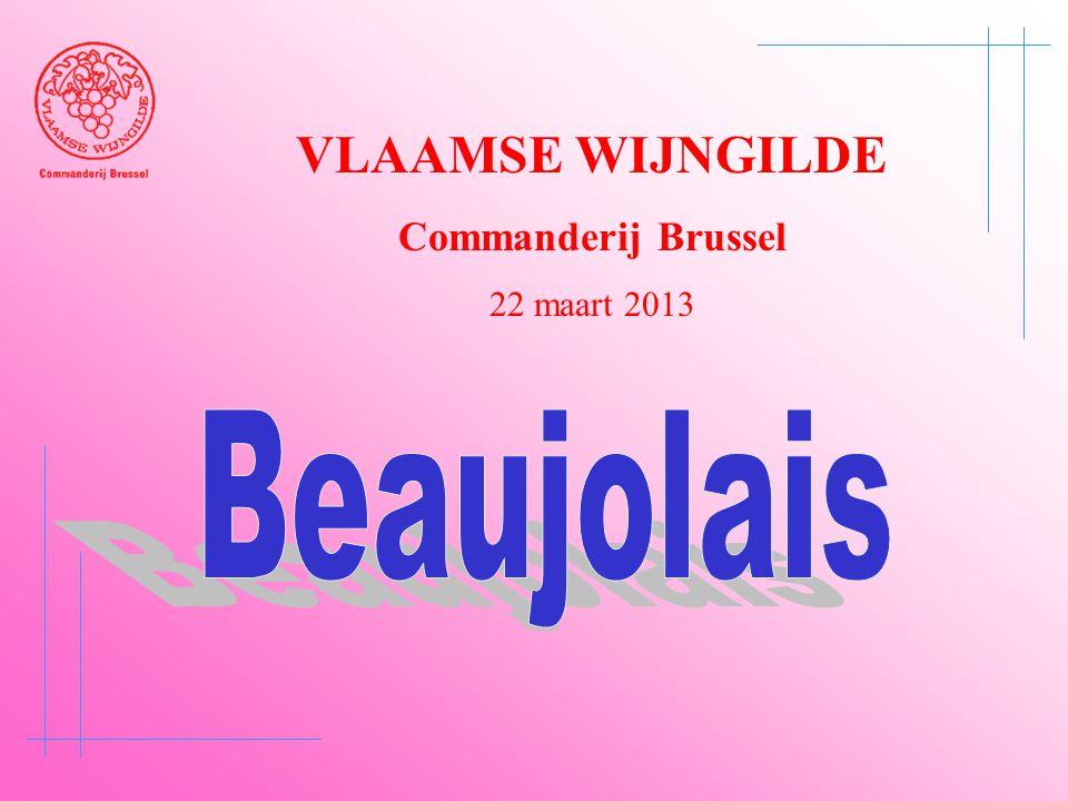 VLAAMSE WIJNGILDE Commanderij Brussel 22 maart 2013 Beaujolais