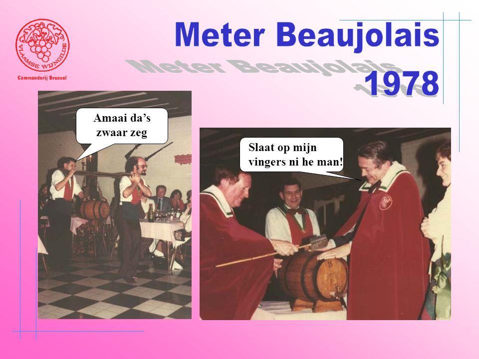 Meter Beaujolais 1978 Amaai da's zwaar zeg