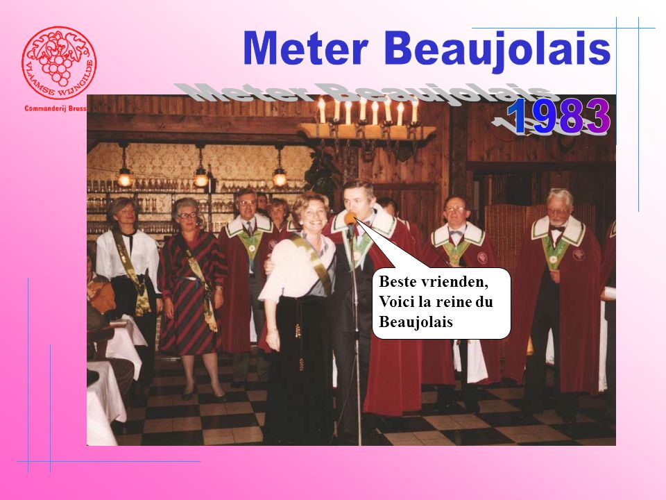 Meter Beaujolais 1983 Beste vrienden, Voici la reine du Beaujolais
