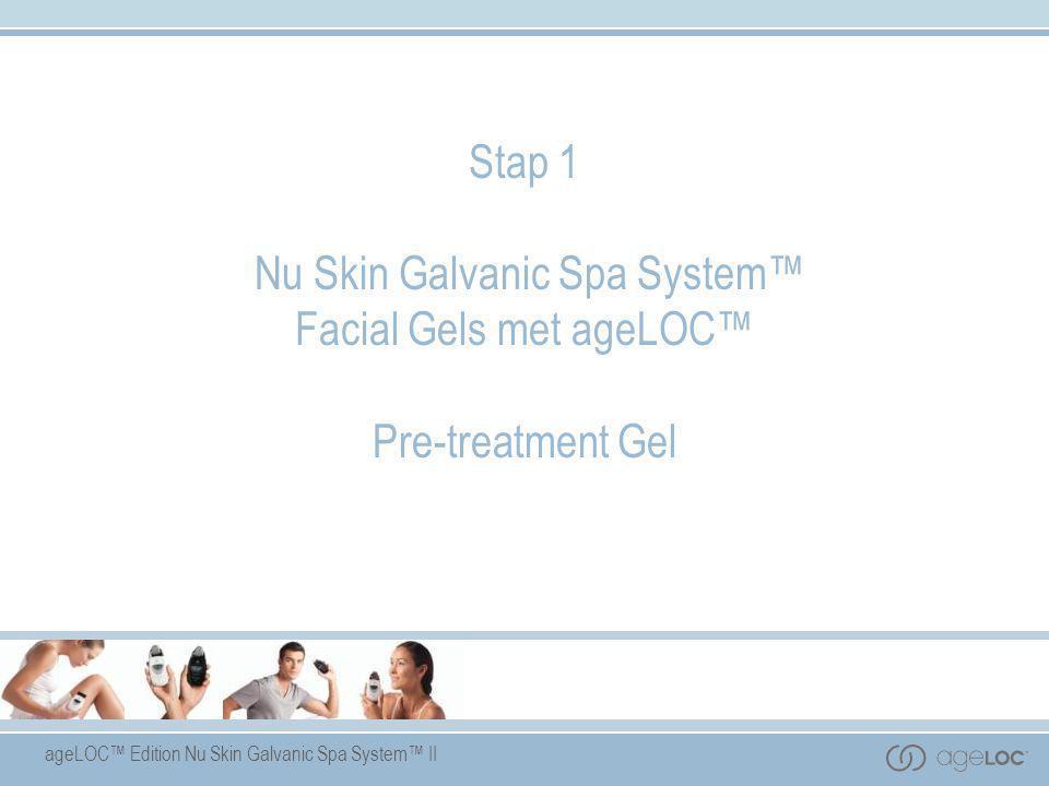 Stap 1 Nu Skin Galvanic Spa System™ Facial Gels met ageLOC™ Pre-treatment Gel