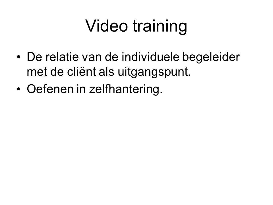 Video training De relatie van de individuele begeleider met de cliënt als uitgangspunt.