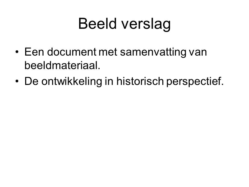 Beeld verslag Een document met samenvatting van beeldmateriaal.