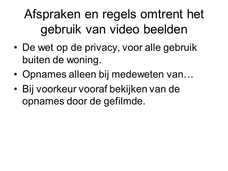 Afspraken en regels omtrent het gebruik van video beelden