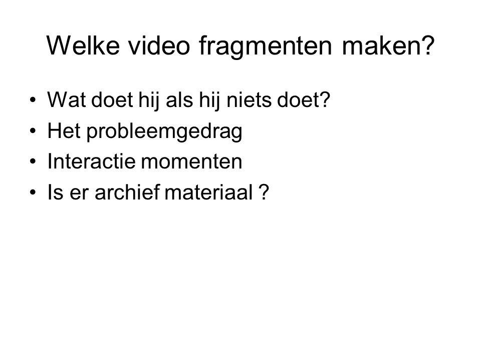 Welke video fragmenten maken