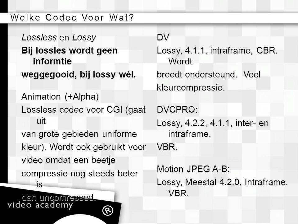 Welke Codec Voor Wat Lossless en Lossy. Bij lossles wordt geen informtie. weggegooid, bij lossy wél.