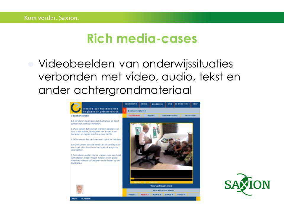 Rich media-cases Videobeelden van onderwijssituaties verbonden met video, audio, tekst en ander achtergrondmateriaal.