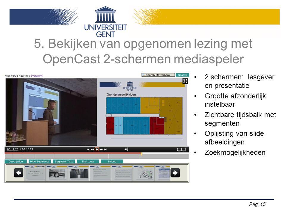 5. Bekijken van opgenomen lezing met OpenCast 2-schermen mediaspeler