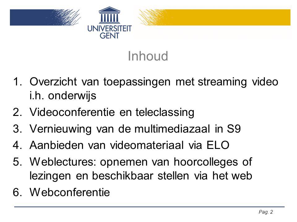 Inhoud Overzicht van toepassingen met streaming video i.h. onderwijs