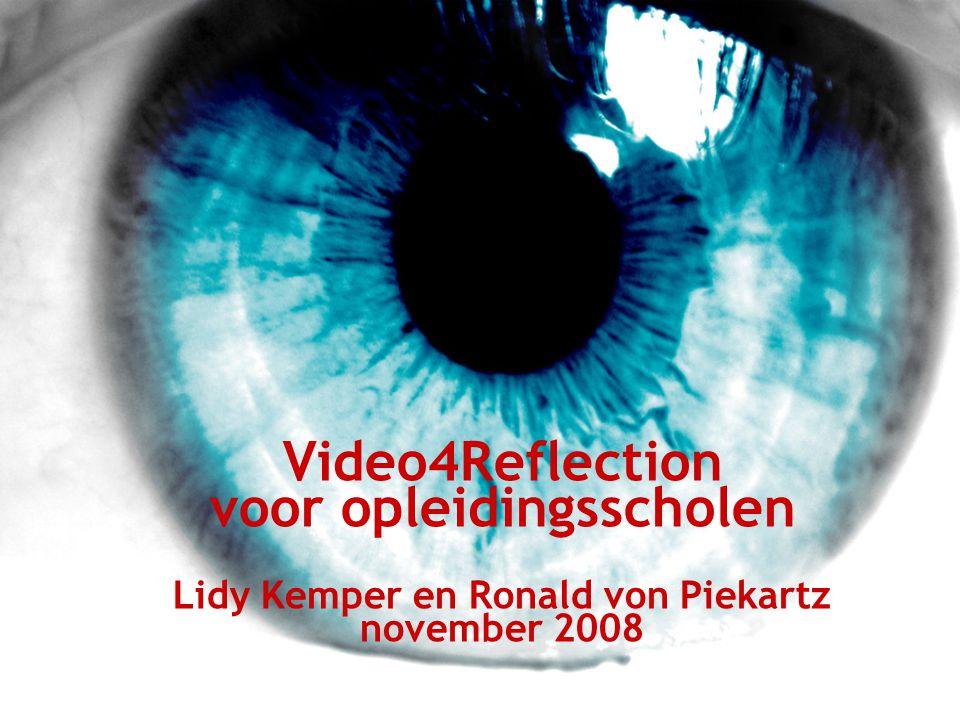 Video4Reflection voor opleidingsscholen Lidy Kemper en Ronald von Piekartz november 2008