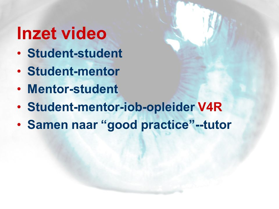 Inzet video Student-student Student-mentor Mentor-student