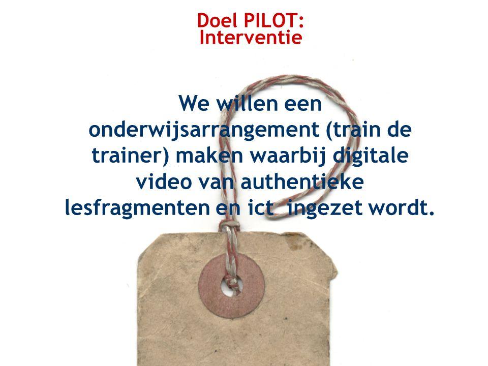 Doel PILOT: Interventie