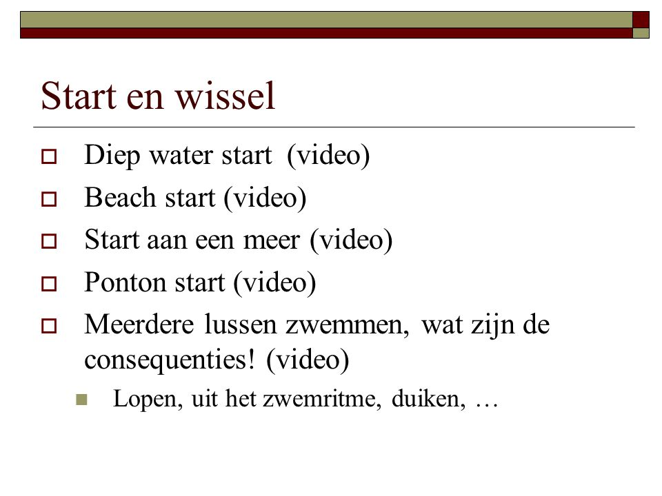 Start en wissel Diep water start (video) Beach start (video)