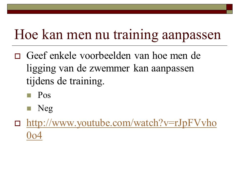 Hoe kan men nu training aanpassen