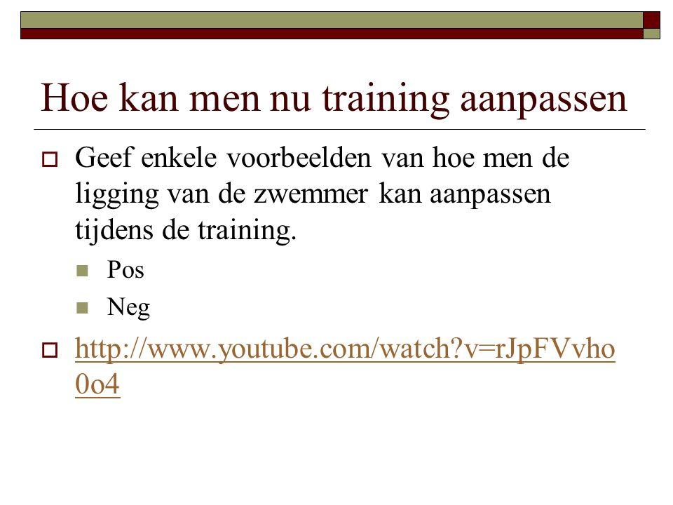 Hoe kan men nu training aanpassen