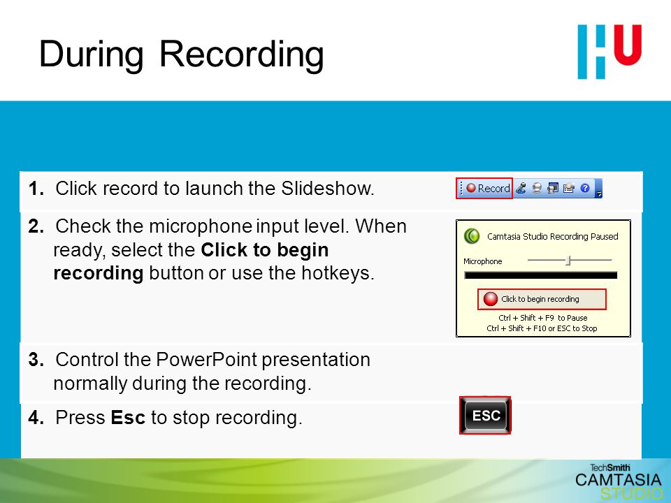 During Recording 1. Click record to launch the Slideshow.