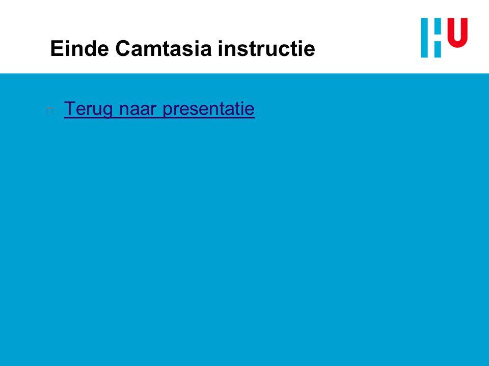 Einde Camtasia instructie