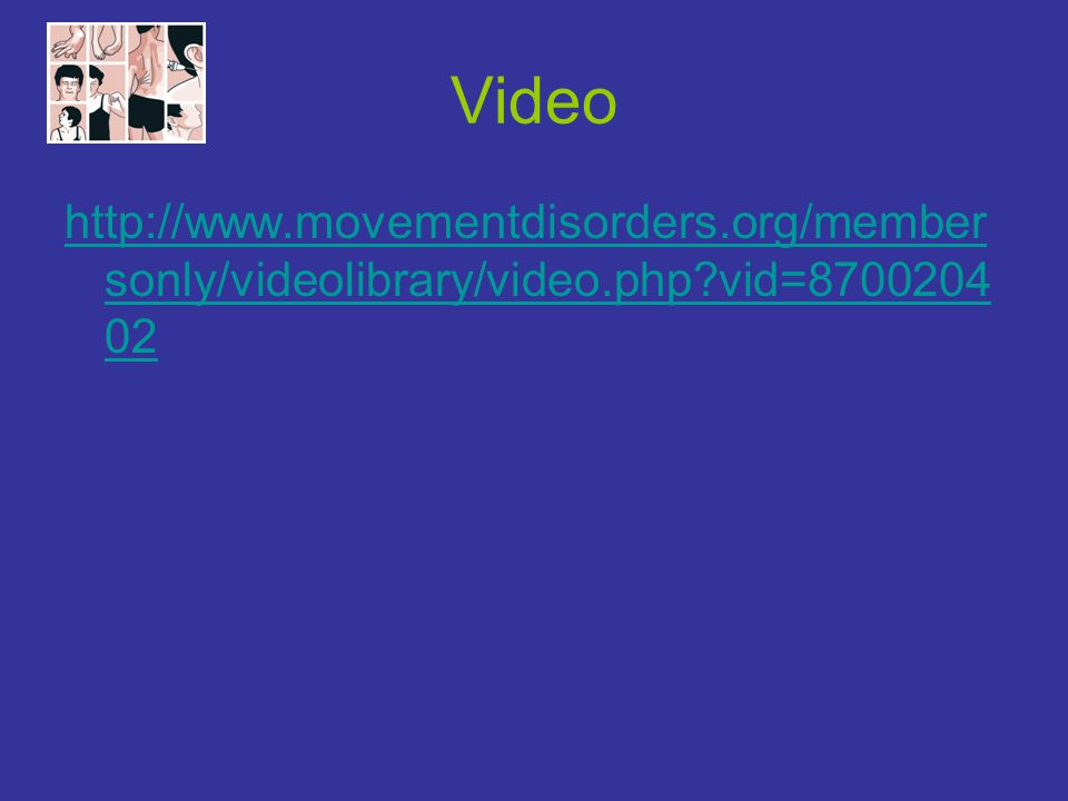 Video http://www.movementdisorders.org/membersonly/videolibrary/video.php vid=870020402.