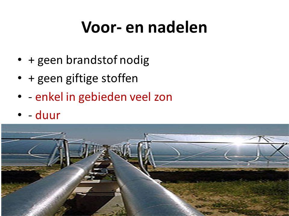 Voor- en nadelen + geen brandstof nodig + geen giftige stoffen