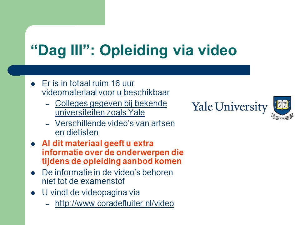 Dag III : Opleiding via video