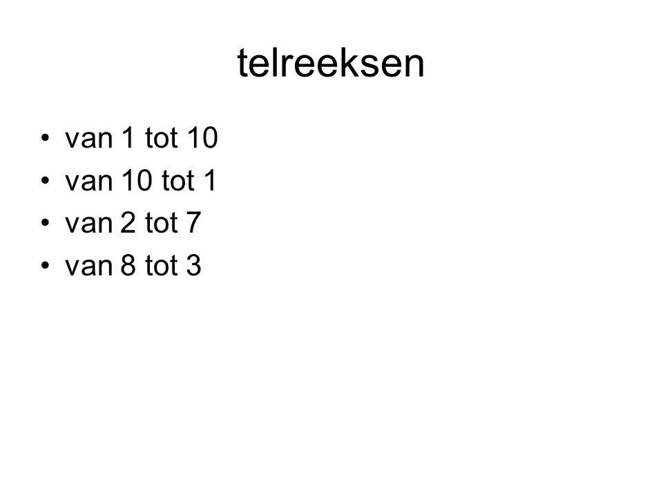 telreeksen van 1 tot 10 van 10 tot 1 van 2 tot 7 van 8 tot 3