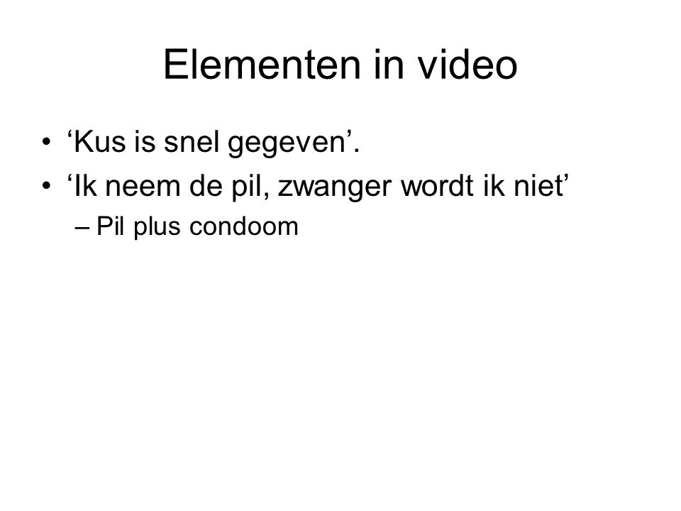 Elementen in video 'Kus is snel gegeven'.