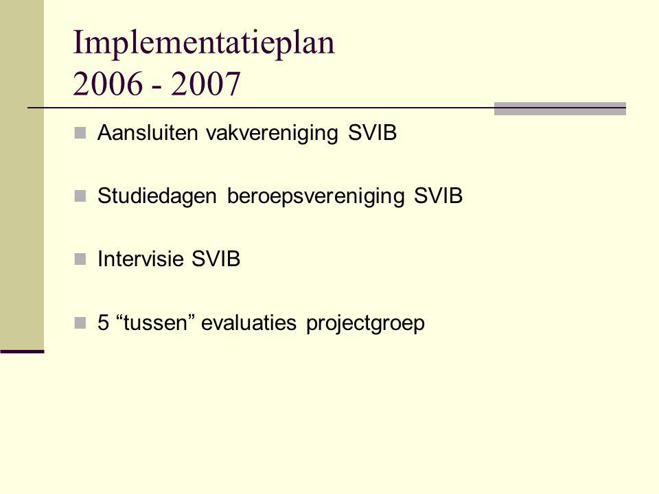 Implementatieplan 2006 - 2007 Aansluiten vakvereniging SVIB