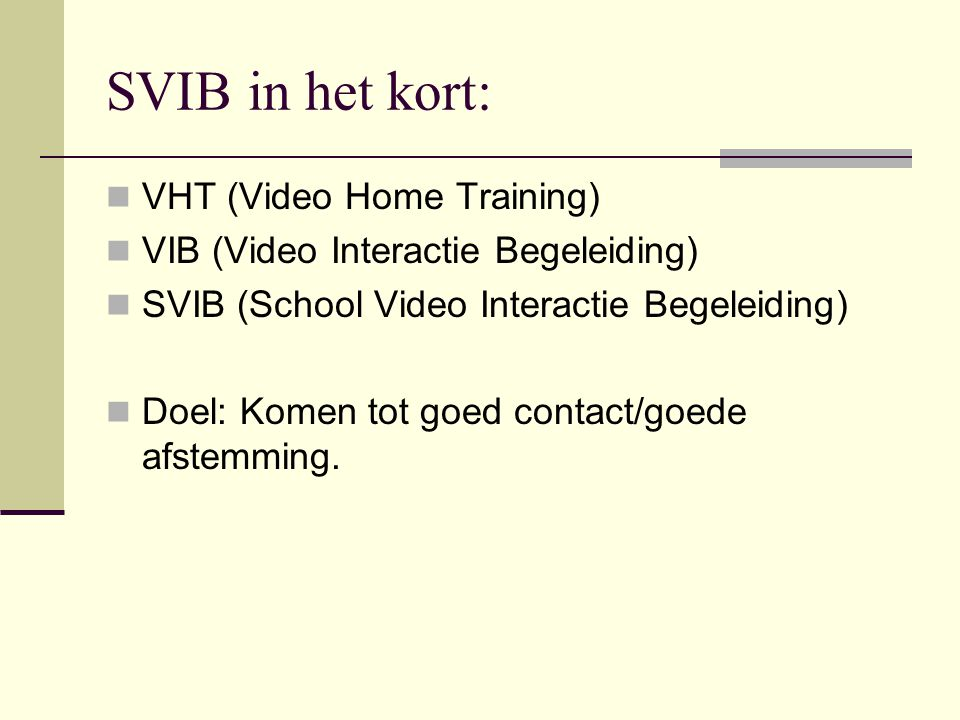SVIB in het kort: VHT (Video Home Training)
