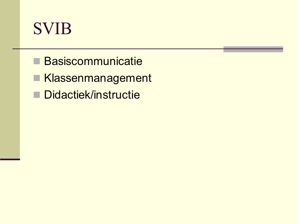 SVIB Basiscommunicatie Klassenmanagement Didactiek/instructie