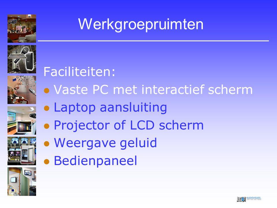 Werkgroepruimten Faciliteiten: Vaste PC met interactief scherm