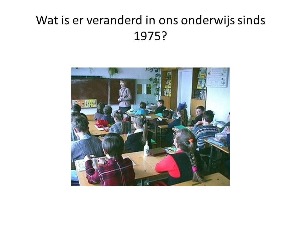 Wat is er veranderd in ons onderwijs sinds 1975