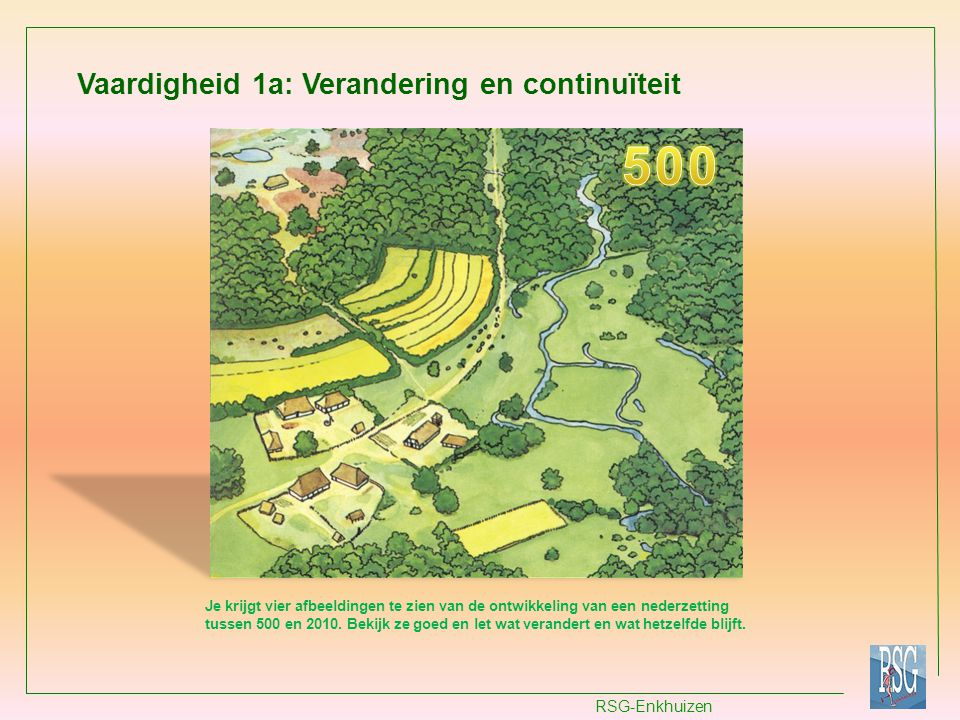 500 Vaardigheid 1a: Verandering en continuïteit RSG-Enkhuizen