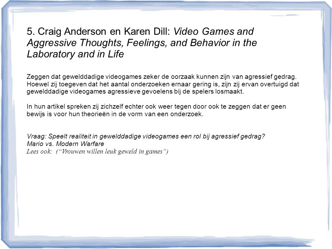 5. Craig Anderson en Karen Dill: Video Games and Aggressive Thoughts, Feelings, and Behavior in the Laboratory and in Life
