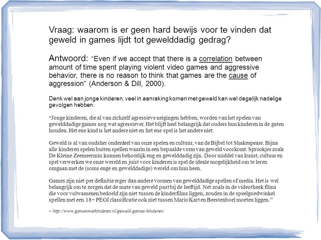 Vraag: waarom is er geen hard bewijs voor te vinden dat geweld in games lijdt tot gewelddadig gedrag