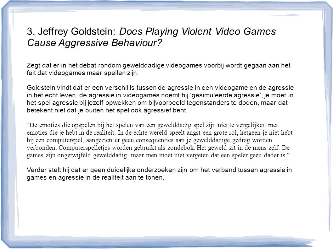3. Jeffrey Goldstein: Does Playing Violent Video Games Cause Aggressive Behaviour