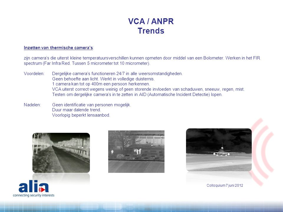 VCA / ANPR Trends Inzetten van thermische camera's: