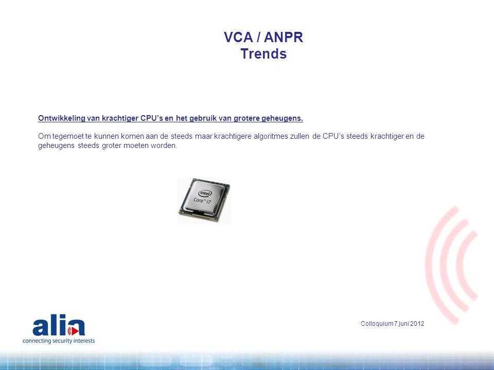 VCA / ANPR Trends. Ontwikkeling van krachtiger CPU's en het gebruik van grotere geheugens.