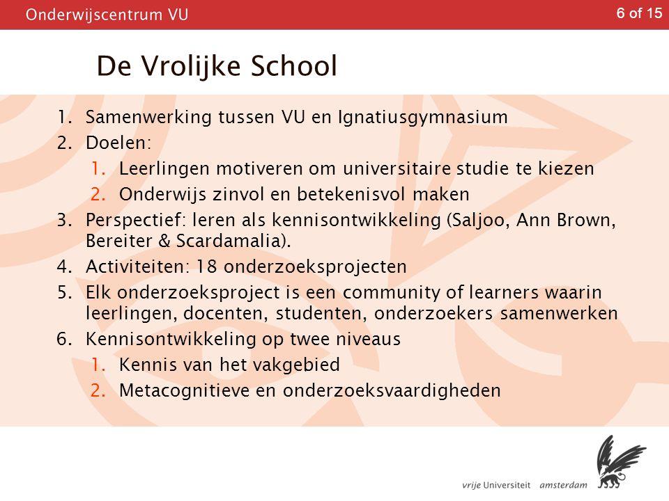 De Vrolijke School Samenwerking tussen VU en Ignatiusgymnasium Doelen: