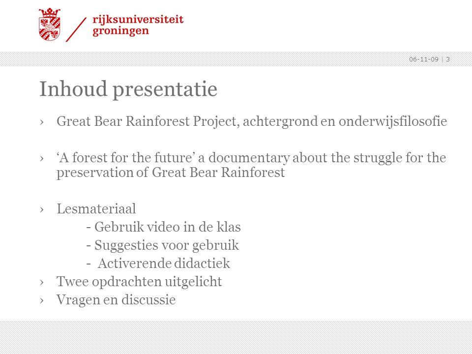 06-11-09 Inhoud presentatie. Great Bear Rainforest Project, achtergrond en onderwijsfilosofie.