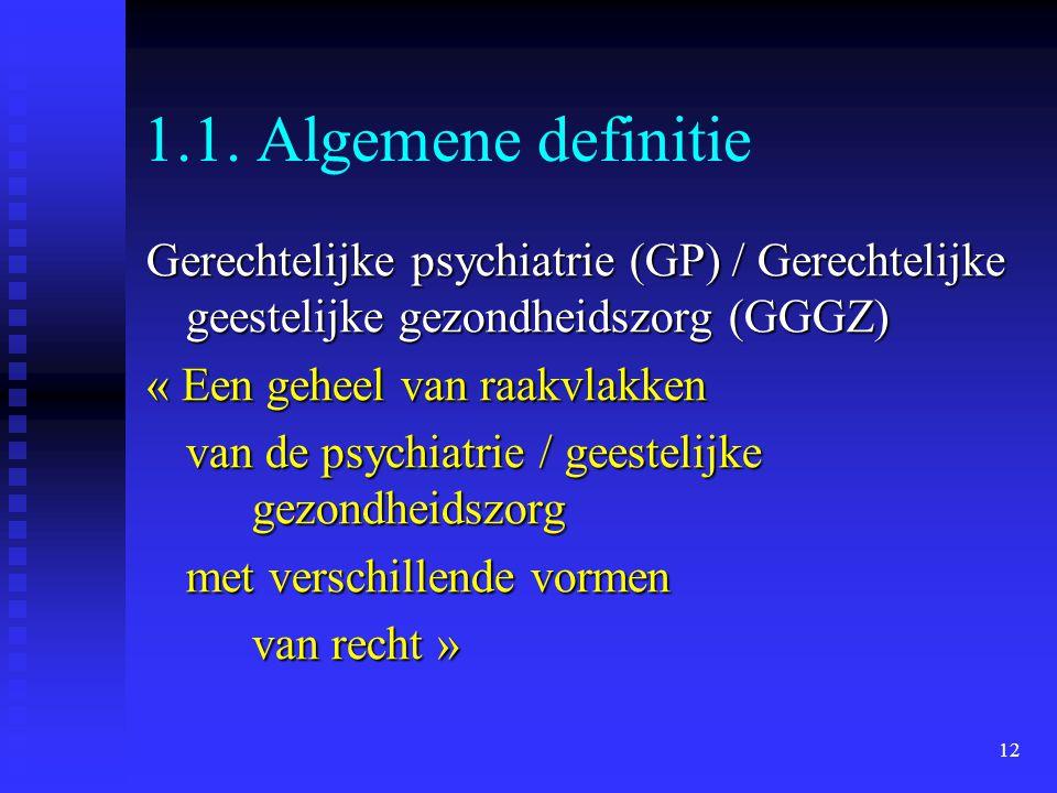 1.1. Algemene definitie Gerechtelijke psychiatrie (GP) / Gerechtelijke geestelijke gezondheidszorg (GGGZ)