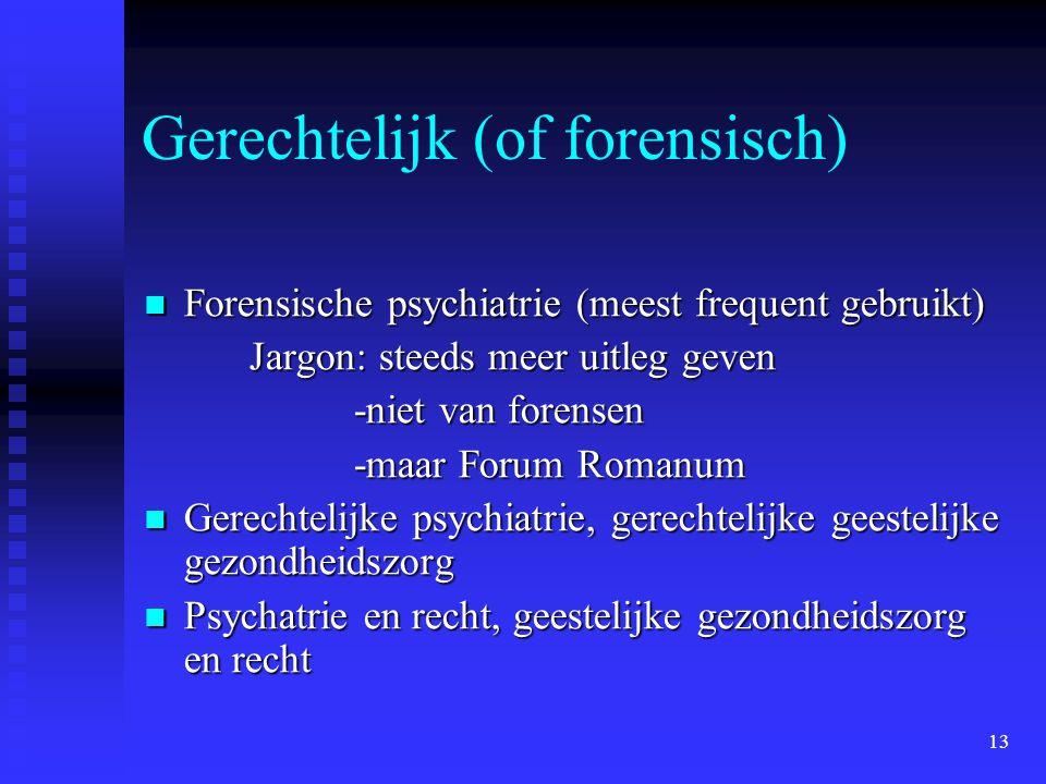 Gerechtelijk (of forensisch)