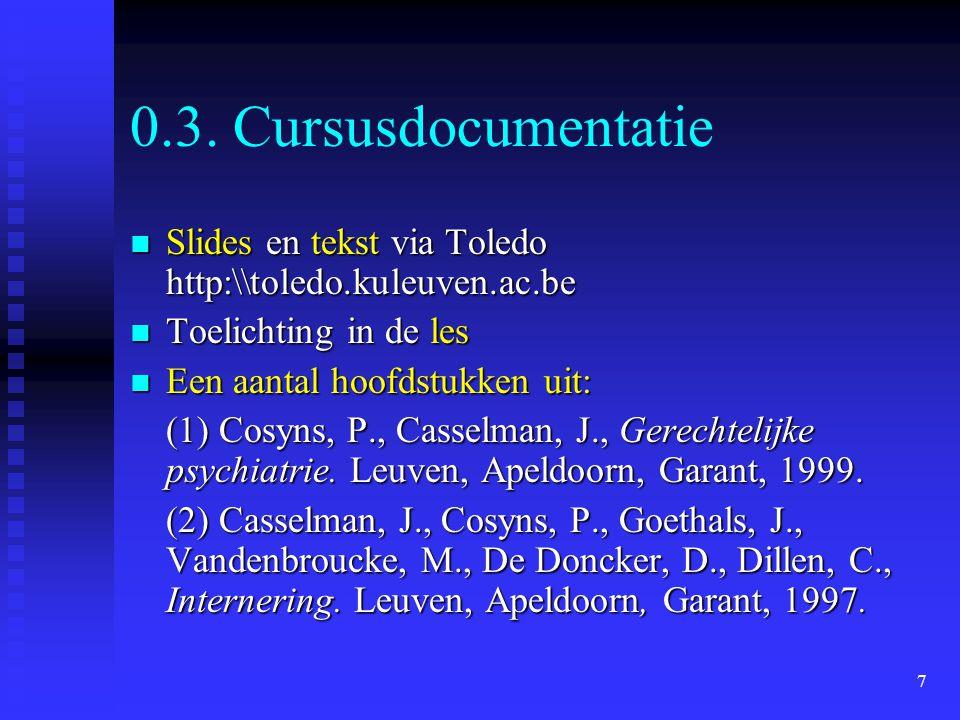0.3. Cursusdocumentatie Slides en tekst via Toledo http:\\toledo.kuleuven.ac.be. Toelichting in de les.