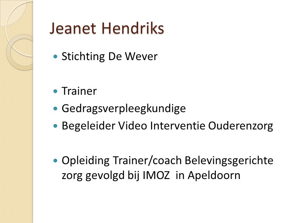 Jeanet Hendriks Stichting De Wever Trainer Gedragsverpleegkundige